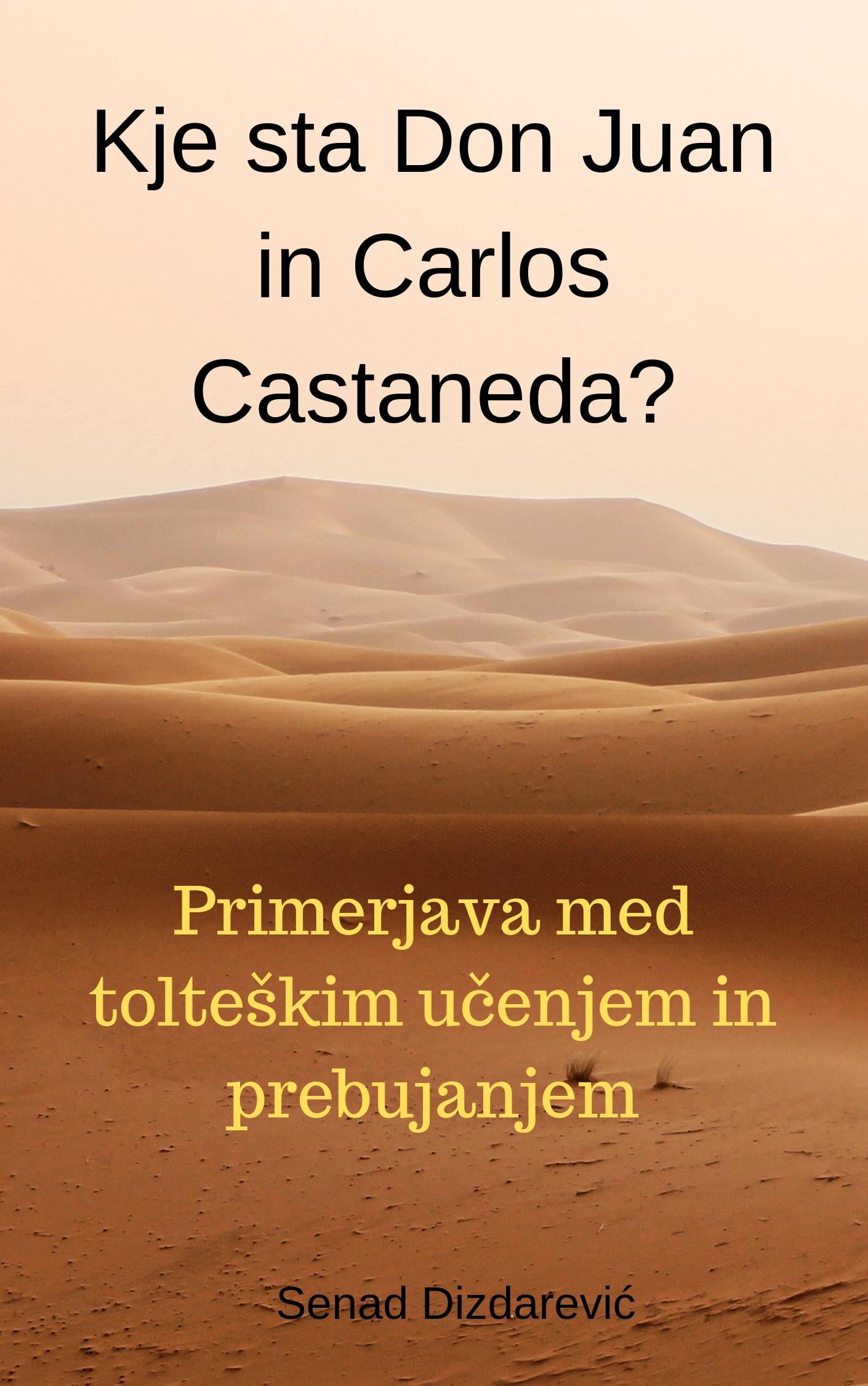 Kje sta Don Juan in Carlos Castaneda? Brezplačna knjiga.